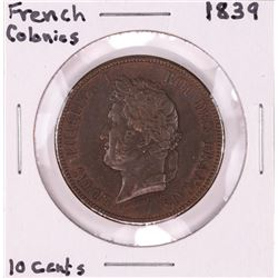 1839 French Colonies 10 Cent Coin