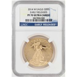 2014-W $50 Proof American Gold Eagle Coin NGC PF70 Ultra Cameo Early Releases