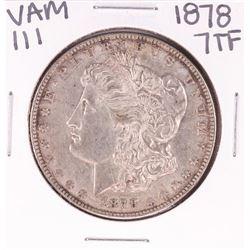 1878 7TF VAM 111 $1 Morgan Silver Dollar Coin