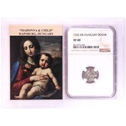 1552 KB Hungary Denar 'Madonna and Child' Coin NGC XF40 w/ Story Box