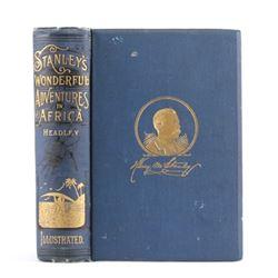 Stanley's Wonderful Adventures in Africa 1st Ed.