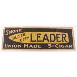 Butte City MT. Leader Cigar Sign Early 1900's