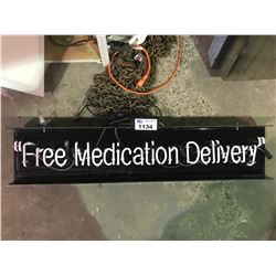 FREE MEDICATION DELIVERY NEON SIGN IN NEED OF REPAIR