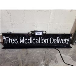 FREE MEDICATION DELIVERY LED SIGN IN NEED OF REPAIR