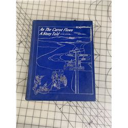 LOCAL HISTORY BOOK AS THE CARROT FLOWS CARROT RIVER AND MORE