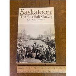 LOCAL HISTORY BOOK SASKATOON THE FIRST HALF CENTURY