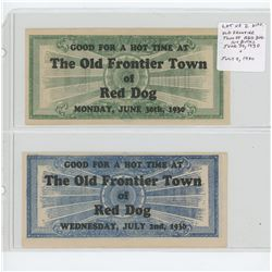 Lot of 2 different Old Frontier Town of Red Dog. Monday June 30, 1930 100 Bucks and Wednesday July 2