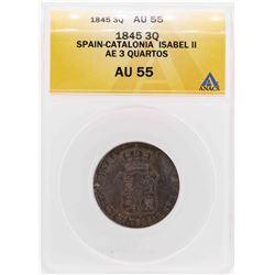 1845 Spain-Catalonia Isabel II AE 3 Quartos Coin ANACS AU55