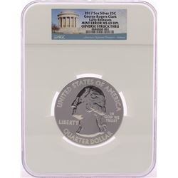 2017 George Rogers Clark ATB 5 oz Silver Coin Mint Obv. Struck Thru Error NGC MS69 DPL