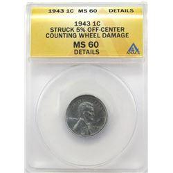 1943 STEEL CENT ANACS MS60 STRUCK 5%