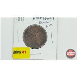 "Halifax Nova Scotia ""Broke"" Half Penny 1814"