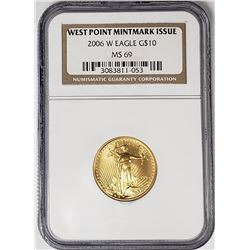 2006 W $10 GOLD EAGLE NGC MS69