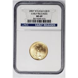 2007 W $10 GOLD EAGLE NGC MS69 EARLY RELEASE