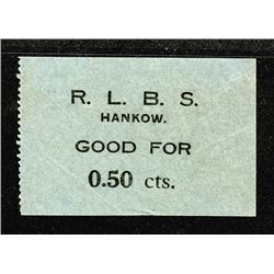 "Hankow Local Scrip Note, ""R.L.B.S., ""Hankow"", ca.1920-30's ""Good For 0.50 cts.""."