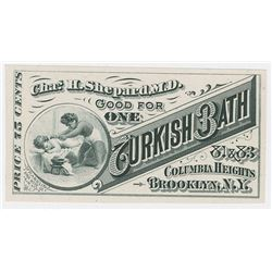 Chas. H. Shepard, M.D., Turkish Bath, ca.1860's 75 Cents  Good For  Proof Ticket.
