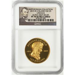 2015 British Virgin Island Proof Lincoln High Relief Gold Coin NGC PF70 Ultra Cameo