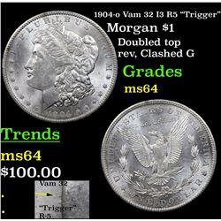 "1904-o Vam 32 I3 R5 ""Trigger"" Morgan $1 Grades Choice Unc"