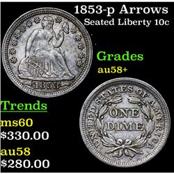 1853-p Arrows Seated Liberty Dime 10c Grades Choice AU/BU Slider+
