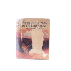 1949 1st Ed The Story of Man in Yellowstone