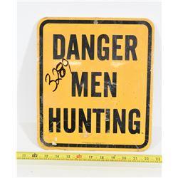 Danger Men Hunting Sign