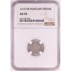 1610 KB Hungary Denar 'Madonna and Child' Coin NGC AU55