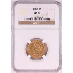 1882 $5 Liberty Head Half Eagle Coin NGC MS61