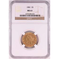 1882 $5 Liberty Head Half Eagle Coin NGC MS61