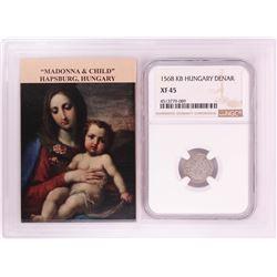 1568 KB Hungary Denar 'Madonna and Child' Coin NGC XF45 w/ Story Box