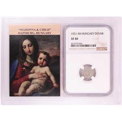 1551 KB Hungary Denar 'Madonna and Child' Coin NGC XF40 w/ Story Box