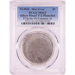 No Date Proof $1 Mint Error T-2 Silver Planchet PCGS MS62