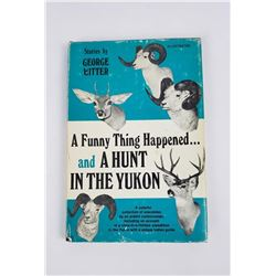 A Funny Thing Happened and a Hunt in the Yukon