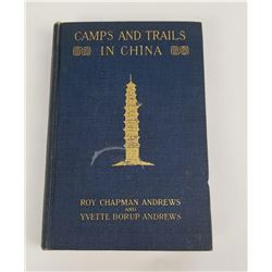 Camps and Trails in China Roy Chapman Andrews