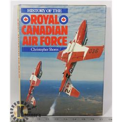 HISTORY OF THE ROYAL CANADIAN AIR FORCE HARDCOVER