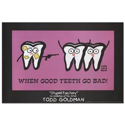 """""""When Good Teeth Go Bad"""" Fine Art Litho Poster (36"""" x 24"""") by Renowned Pop Artist Todd Goldman."""