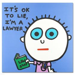 """""""It's OK to Lie, I'm a Lawyer"""" Limited Edition Lithograph by Todd Goldman, Numbered and Hand Signed"""
