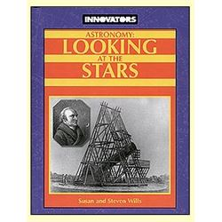Astronomy: Looking at the Stars First Edition