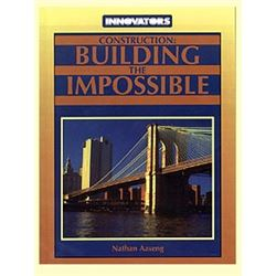 Construction: Building the Impossible
