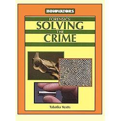 Forensics: Solving the Crime