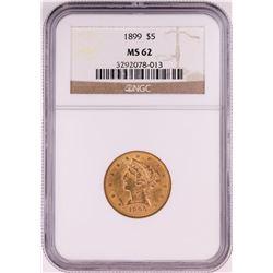 1899 $5 Liberty Head Half Eagle Gold Coin NGC MS62