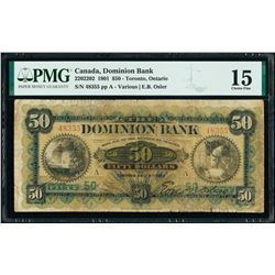 Dominion Bank 220-22-02 1901 $50 F15 PMG TOP POP