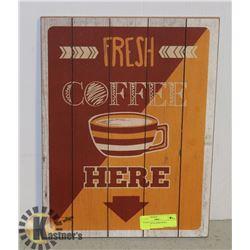 FRESH COFFEE HERE WALL HANGING