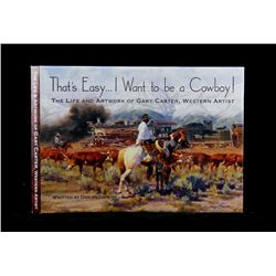 """""""That's Easy... I Want to be a Cowboy!"""" Hedgepeth"""
