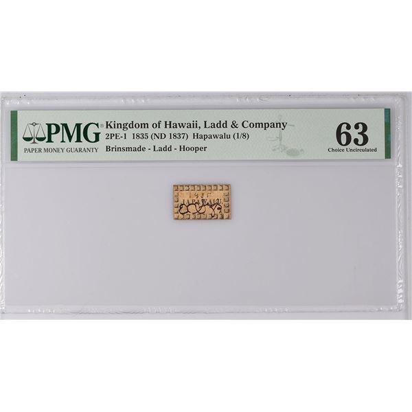 2PE-1 Kingdom of Hawaii Ladd & Co. 1835 HAPAWALU (1/8 dollar). PMG-63.