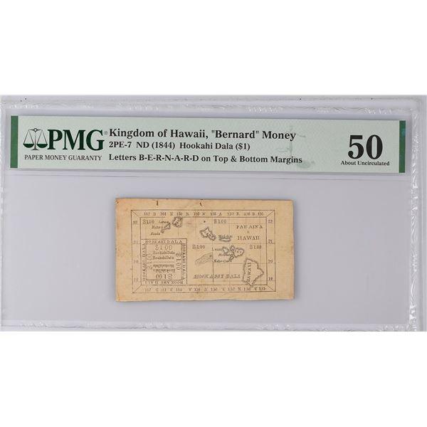 """2PE-7 (1844) HOOKAHI DOLLAR ($1.00) KINGDOM OF HAWAII, """"Bernard"""" Money. PMG-50."""
