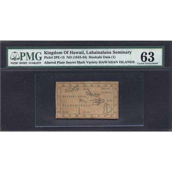 2PE-15 ND (1843-44) HOOKAHI DAL ($1.00) Kingdom of Hawaii, Lahainaluna Seminary Altered Plate Secret