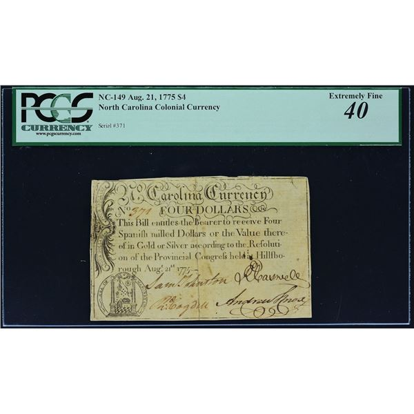FINEST OF ONLY 5 KNOWN          Fr. NC-149  North Carolina  August 21, 1775  $4  PCGS Extremely Fine