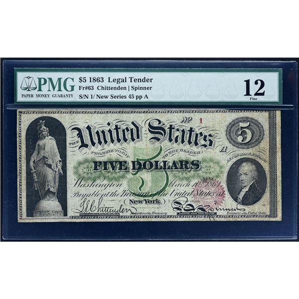 HIGHLY DESIRABLE SERIAL #1     Fr. 63  $5  1863  Legal Tender  PMG Fine 12