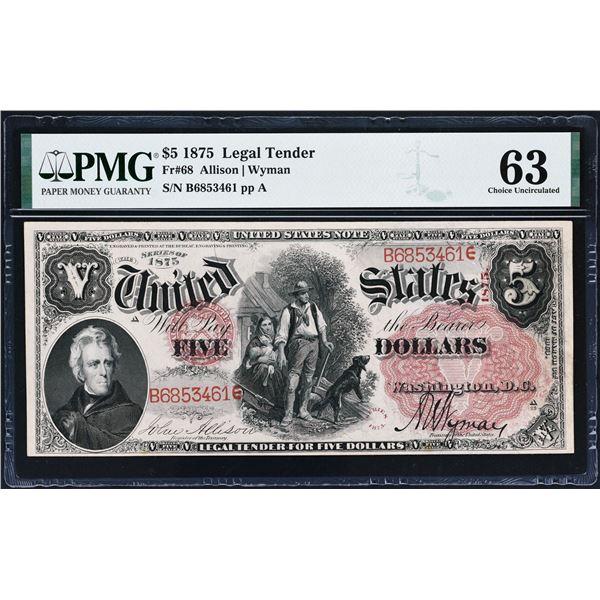 FR. 68  $5  1875  Legal Tender  PMG Choice Uncirculated 63