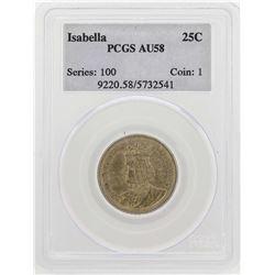 1893 Isabella Commemorative Quarter Coin PCGS AU58