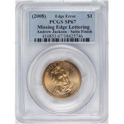 2008 $1 Andrew Jackson Presidential Coin PCGS SP67 Edge Error